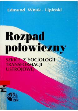 Rozpad połowiczny szkice z socjologii transformacji ustrojowej