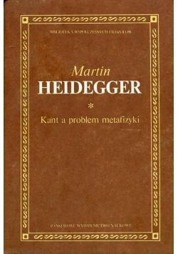 Kant a problem metafizyki tom 1