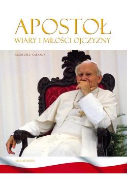 Apostoł wiary i miłości ojczyzny