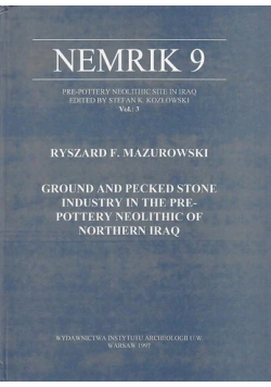 Nemrik 9 Ground and Pecked Stone Industry in the Prepottery Neolithic of Northern Iraq
