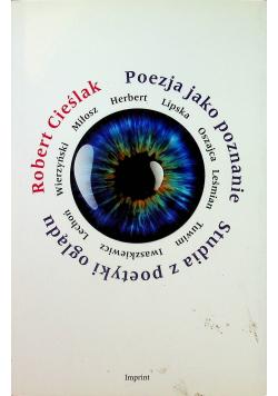 Poezja jako poznanie Studia z poetyki oglądu