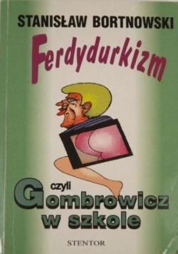 Ferdydurkizm czyli Gombrowicz w szkole