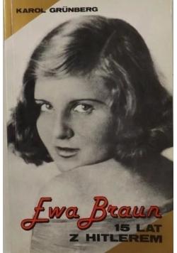 Ewa Braun 15 lat z Hitlerem
