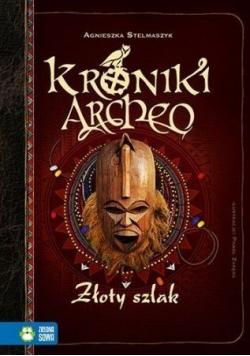 Kroniki Archeo Złoty szlak