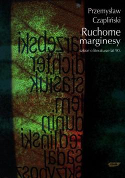 Ruchome Marginesy Szkice o literaturze lat 90
