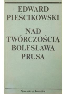 Nad twórczością Bolesława Prusa