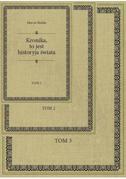 Kronika, to jest historyja świata T.1-3