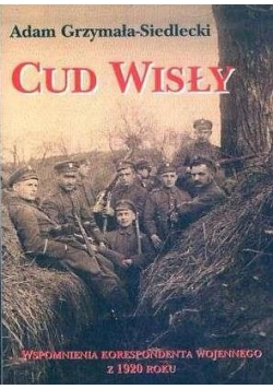 Cud Wisły Wspomnienia korespondenta wojennego z 1920 roku