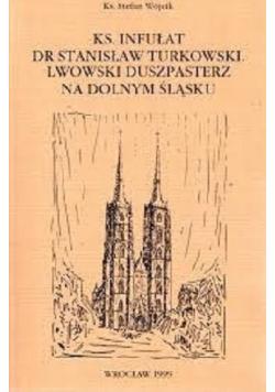 Ks infułat dr Stanisław Turkowski Lwowski duszpasterz na Dolnym Śląsku