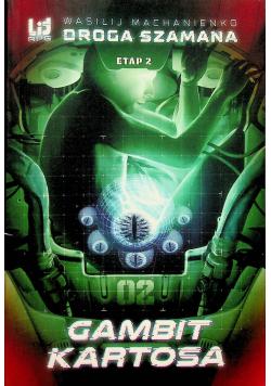 Droga Szamana Etap 2 Gambit Kartosa