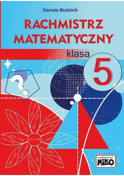Rachmistrz matematyczny. Klasa 5