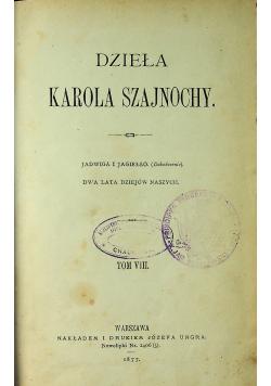 Dzieła Karola Szajnochy  Tom VIII 1877 r