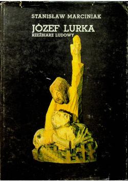Józef Lurka  Rzeźbiarz Ludowy