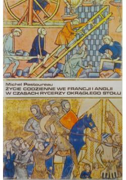 Życie codzienne we Francji i Angli w czasach rycerzy okrągłego stołu
