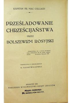 Prześladowane chrześcijaństwa przez Bolszewizm Rosyjski 1924 r.