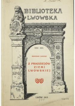 Z pradziejów ziemi Lwowskiej  1913r