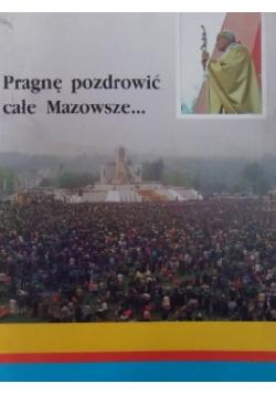 Pragnę pozdrowić całe Mazowsze