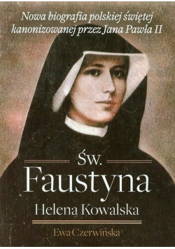 Św Faustyna Helena Kowalska