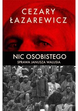 Nic osobistego. Sprawa Janusza Walusia