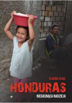Honduras. Niegasnąca nadzieja