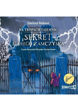 Na tropach tajemnic T.4 Sekret starego..audiobook