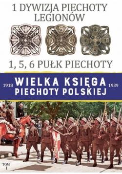 Wielka Księga Piechoty Polskiej 1918 1939 Tom I