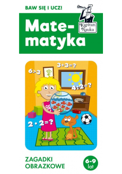 Kapitan Nauka. Matematyka 6-9 lat