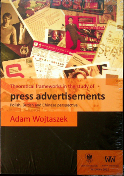Theoretical frameworks in the study of press advertisements Polish English and Chinese perspective NOWA