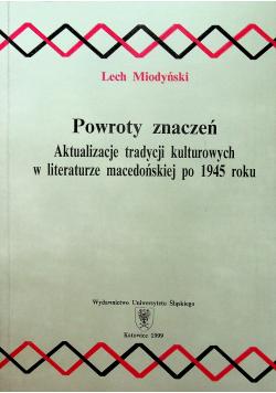 Powroty znaczeń Aktualizacje tradycji kulturowych w literaturze macedońskiej po  1945 roku