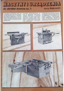 Maszyny i urządzenia do obróbki drewna część I