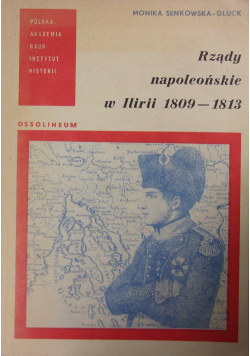 Rządy napoleońskie w Ilirii 1809 1813
