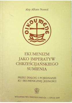 Ekumenizm jako imperatyw chrześcijańskiego sumienia