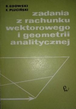 Zadania z rachunku wektorowego i geometrii analitycznej