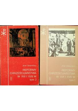 Reformy Chrześcijaństwa w XVI i XVII 2 tomy