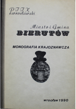 Miasto i gmina Bierutów Monografia krajoznawcza