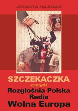 Szczekaczka czyli Rozgłośnia Polska Radia Wolna...