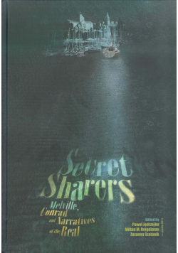 Secret Sharers Melville Conrad and Narratives of the Real