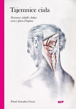 Tajemnice ciała Dziurawe żołądki bolące serca i płuca Chopina