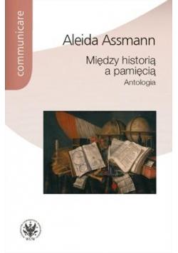 Między historią a pamięcią. Antologia w.4