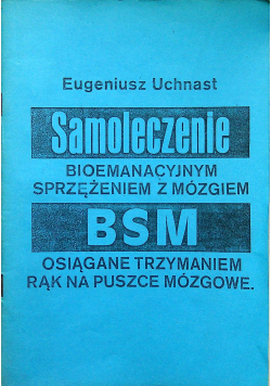 Samoleczenie bioemanacyjnym sprzężeniem z mózgiem BSM osiągane trzymaniem rąk na puszce mózgowe