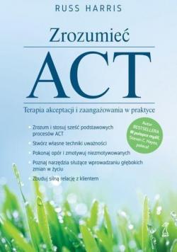 Zrpozumieć ACT.Terapia akceptacji i...