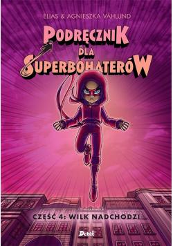 Podręcznik dla Superbohaterów T.4 Wilk nadchodzi