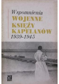 Wspomnienia wojenne księży kapelanów 1939 - 1945