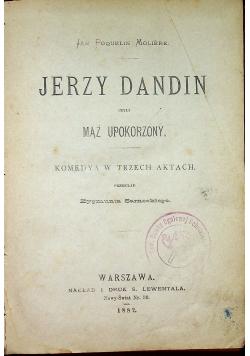 Jerzy Dandin czyli mąż upokorzony 1882 r