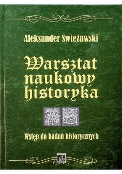 Warsztat naukowy historyka Wstęp do badań historycznych
