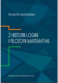 Z historii logiki i filozofii matematyki