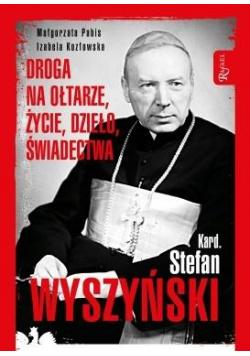 Kard. Stefan Wyszyński. Droga na ołtarze, życie...