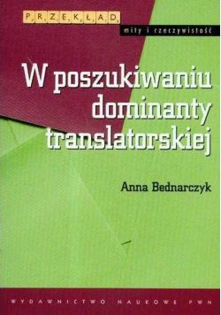W poszukiwaniu dominanty translatorskiej