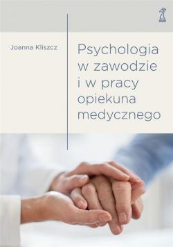 Psychologia w zawodzie i w pracy opiekuna medycz.