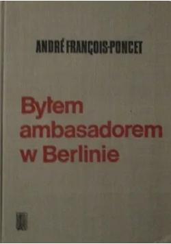 Byłem ambasadorem w Berlinie